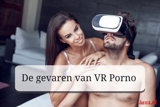 Gevaren van virtual reality pornofilms en webcamsex